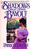 img - for Shadows on the Bayou by Patricia Vaughn (1998-02-01) book / textbook / text book