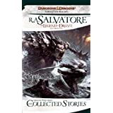 The Collected Stories: The Legend of Drizzt (Dungeons & Dragons)by R. A. Salvatore