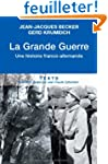 La Grande Guerre : Une histoire franc...