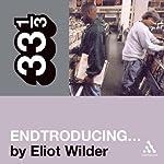 DJ Shadow's 'Endtroducing…' (33 1/3 Series) | Eliot Wilder