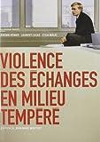 echange, troc Violence des échanges en milieu tempéré