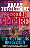 American Empire: The Victorious Opposition (0340820144) by Turtledove, Harry