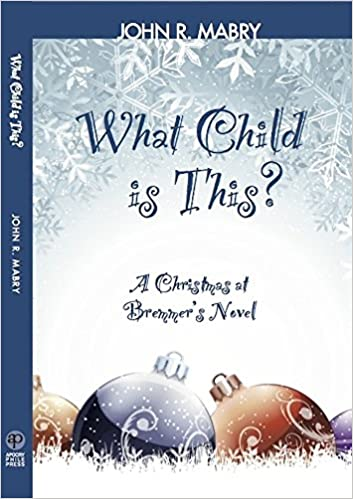 What Child is This: A Christmas at Bremmer's Novel