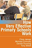 img - for How Very Effective Primary Schools Work (Published in association with the British Educational Leadership and Management Society) by Chris R James (2006-02-28) book / textbook / text book