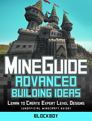 Free Kindle Book : ADVANCED Building Handbook for Minecraft: Learn to Create Expert Level Designs (Unofficial Minecraft Guide)