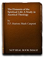 The Elements of the Spiritual Life: A Study…