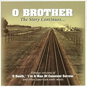 O Brother the Story Continues