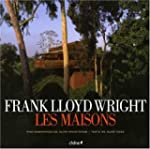 FRANK LLOYD RIGHT : LES MAISONS