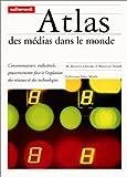 echange, troc Mark Balnaves, James Donald, Stephanie Hemelryk Donald - Atlas des médias dans le monde