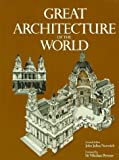 Great Architecture Of The World (A Da Capo paperback) (0306804360) by Norwich, John Julius