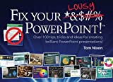img - for Fix Your Lousy PowerPoint: Over 100 tips, tricks and ideas for creating brilliant PowerPoint presentations! book / textbook / text book