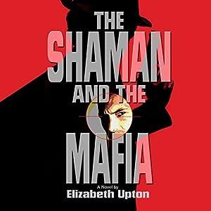 The Shaman and the Mafia Audiobook