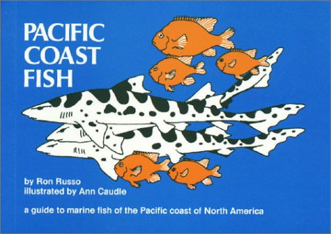 Pacific Coast Fish: A Guide to the Marine Fish of the Pacific Coast of North America (Nature Study Guides)
