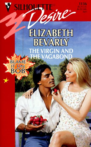 Image for The Virgin And The Vagabond (Blame It On Bob) (Silhouette Desire, No 1136)