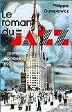 echange, troc Philippe Gumplowicz - Le roman du jazz, première époque, 1893-1930
