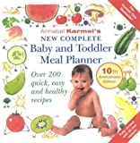Annabel Karmel Annabel Karmel's New Complete Baby and Toddler Meal Planner