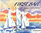 First Sail:  An Adventure Story Designed to Help New Sailors Learn the Ropes