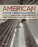 img - for American Constitutionalism: Volume I: Structures of Government unknown Edition by Gillman, Howard, Graber, Mark A., Whittington, Keith E. (2012) book / textbook / text book