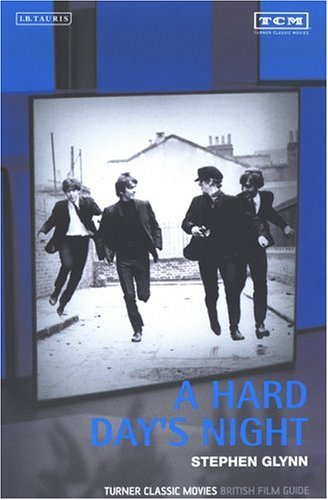 A Hard Day's Night: Turner Classic Movies British Film Guide (British Film Guides)