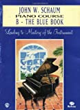 John W. Schaum Piano Course: B - The Blue Book (0769235816) by Schaum, John W.