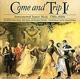 Come & Trip It: Instrumental Dance Music 1780s-1920s