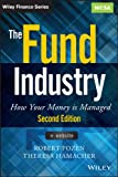 The Fund Industry, + Website: How Your Money is Managed (Wiley Finance)