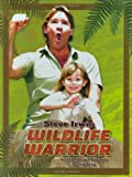 Steve Irwin: Wildlife Warrior: An Unauthorized Biography