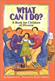 Danielle Lowry What Can I Do?: A Book for Children of Divorce