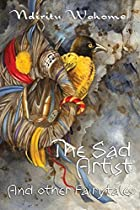 The Sad Artist and Other Fairytales