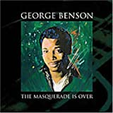 echange, troc George Benson - Masquerade Is Over