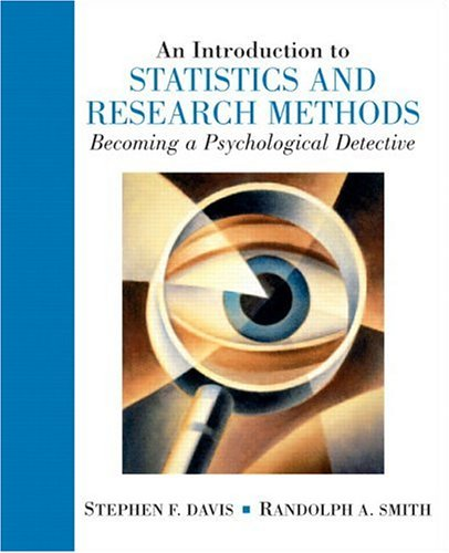 Introduction to Statistics and Research Methods:Becoming a            Psychological Detective, An