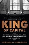 img - for King of Capital: The Remarkable Rise, Fall, and Rise Again of Steve Schwarzman and Blackstone book / textbook / text book
