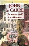 Un amant naïf et sentimental par John le Carre