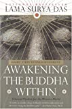 Awakening The Buddha Within:Tibetan Wisdom for the Western World (0767901576) by Lama Surya Das