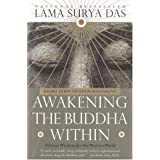 Awakening the Buddha Within: Tibetan Wisdom for the Western World ~ Lama Surya Das