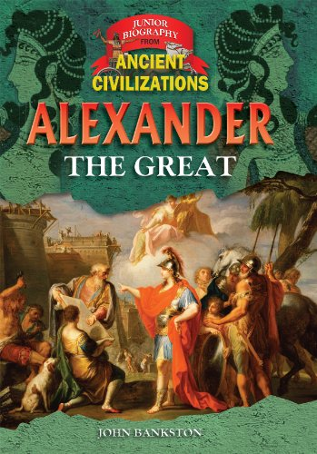 Alexander the Great (Junior Biography from Ancient Civilizations)
