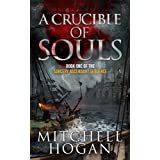 A Crucible of Souls (Book One of the Sorcery Ascendant Sequence) ~ Mitchell Hogan
