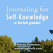 Journaling for Self-Knowledge: A Brief Guide Audiobook by Steven Franssen Narrated by Steven Franssen