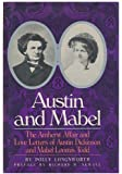 Austin and Mabel: The Amherst Affair and Love Letters of Austin Dickinson and Mabel Loomis Todd