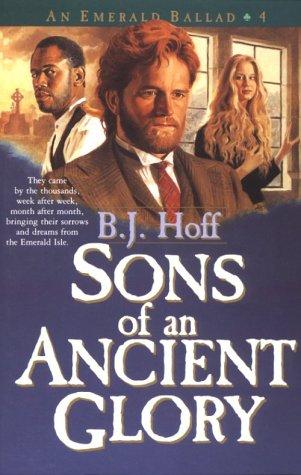 Sons of an Ancient Glory (An Emerald Ballad #4), B. J. Hoff