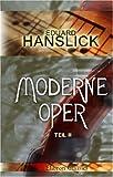 Moderne Oper: Teil 2: Musikalische Stationen