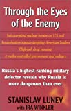 Through the Eyes of the Enemy: The Autobiography of Stanislav Lunev