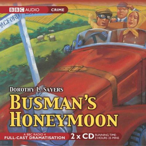 Busman's Honeymoon: A Full-Cast BBC Radio Drama (BBC Audio Collection: Crime)
