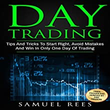 Day Trading: Tips and Tricks to Start Right, Avoid Mistakes and Win with Day Trading Audiobook by Samuel Rees Narrated by Ralph L. Rati