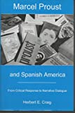 Marcel Proust and Spanish America: From Critical Response to Narrative Dialogue