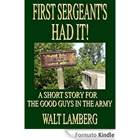 First Sergeant's Had It! (A Short Story for the Good Guys in the Army Book 13) (English Edition)
