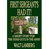 First Sergeant's Had It!