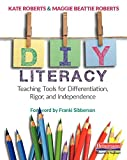 img - for DIY Literacy: Teaching Tools for Differentiation, Rigor, and Independence book / textbook / text book