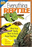 Everything Reptile: What Kids Really Want to Know about Reptiles