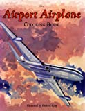 The Airport Airplane Coloring Book
